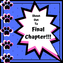 Shout Out To Final Chapter!!!