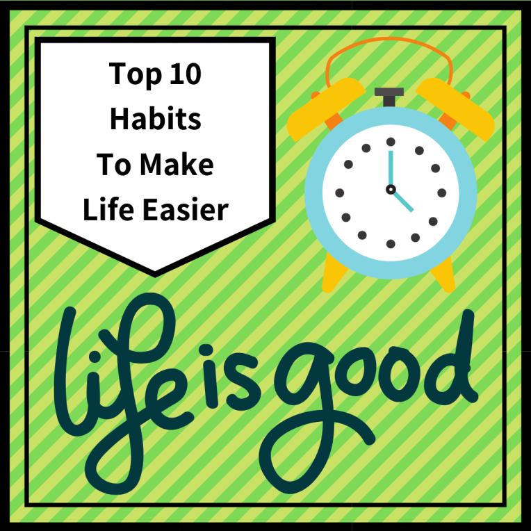 Top 10 Habbits To Make Life Easier