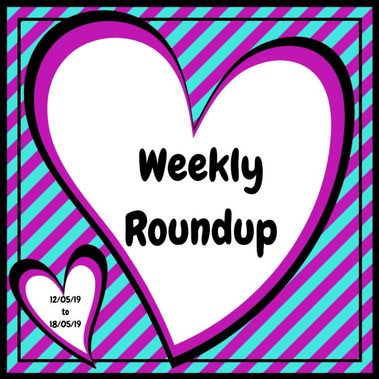 Weekly Roundup 12_05_19 - 18_05_19
