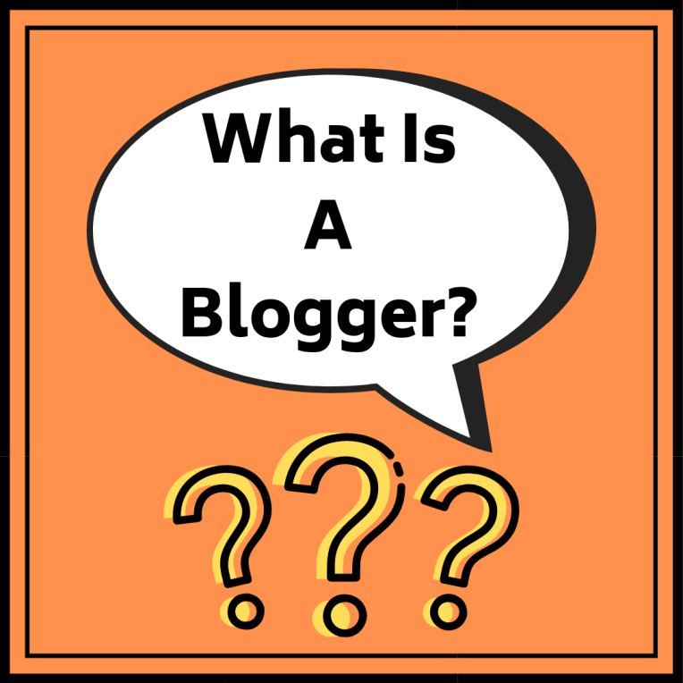 What Is A Blogger_
