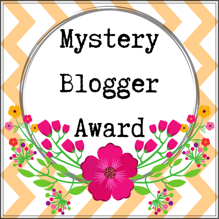 Copy of Copy of Mystery Blogger Award