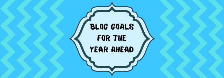 Blog Goals For The Year Ahead.png