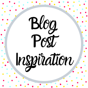 Blog Post Inspiration(1)