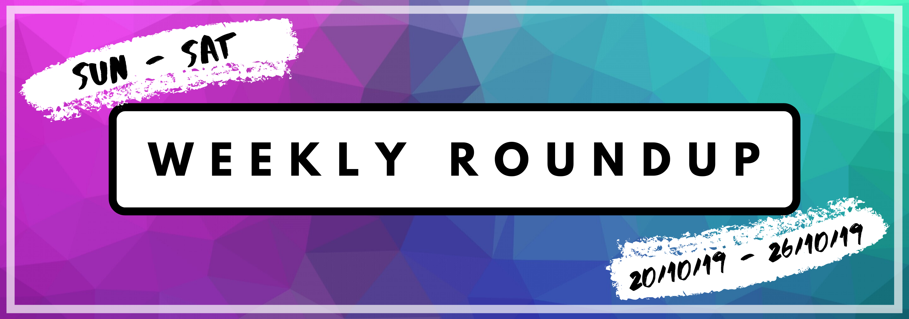 Copy of WEEKLY ROUND UP BLOG(12)