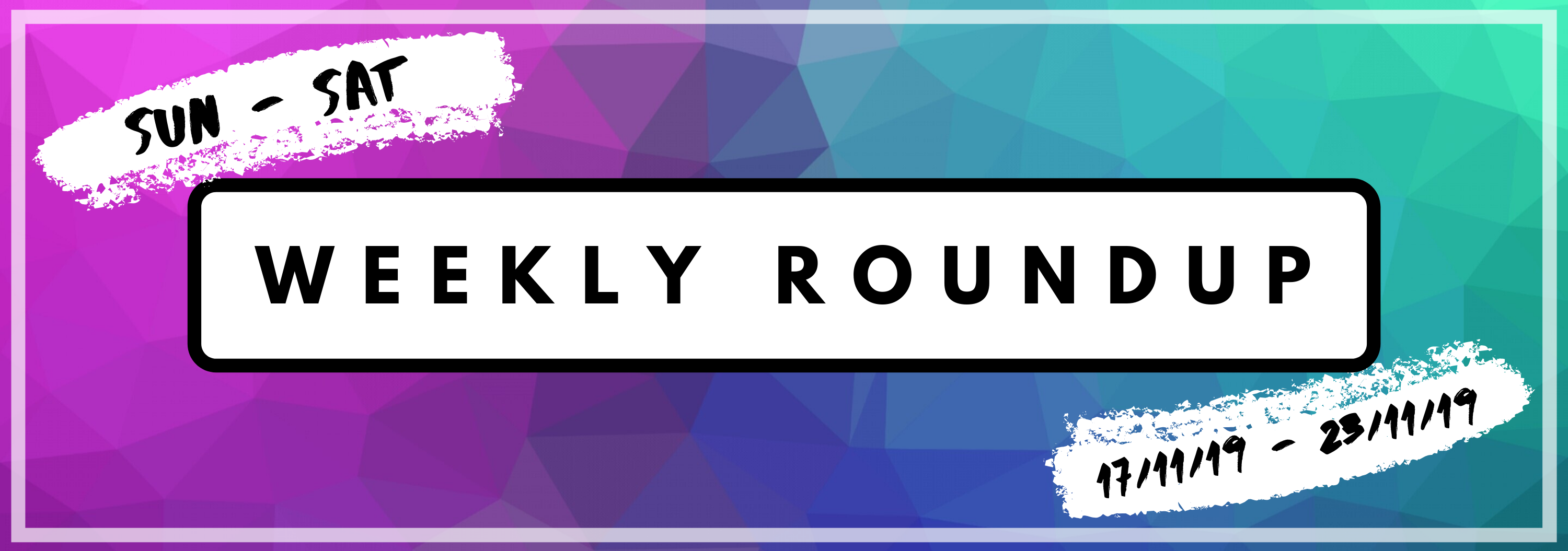 Copy of WEEKLY ROUND UP BLOG(15)