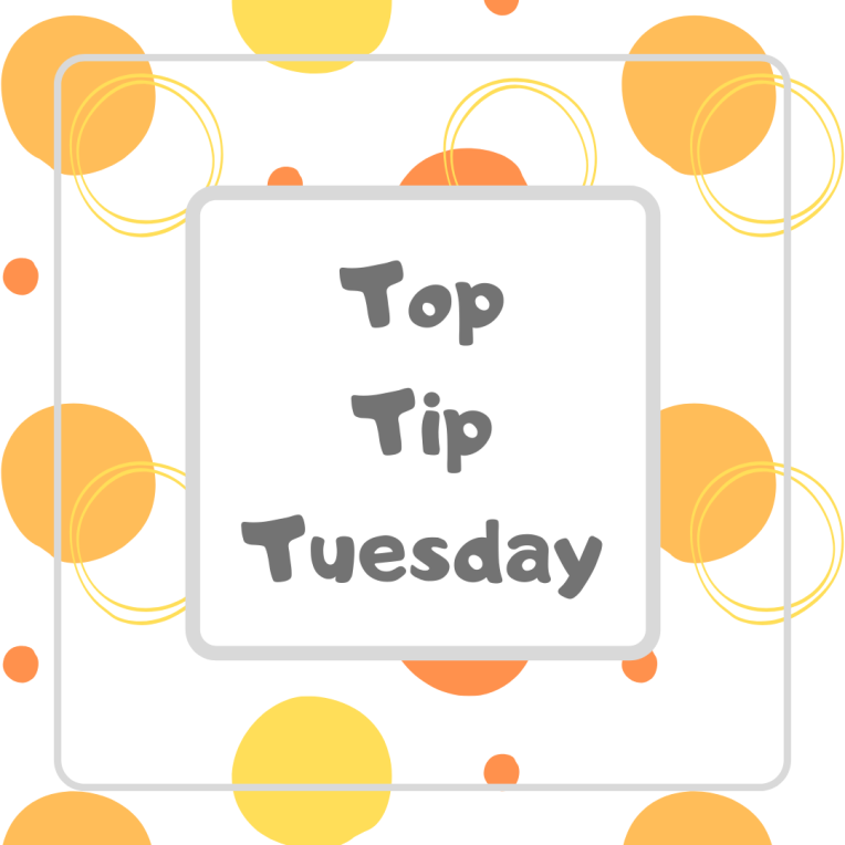 Top Tip Tues